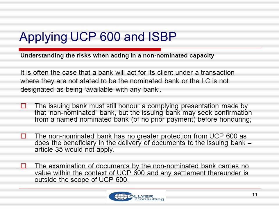 Applying UCP 600 and ISBP Understanding the risks when acting in a non-nominated capacity.