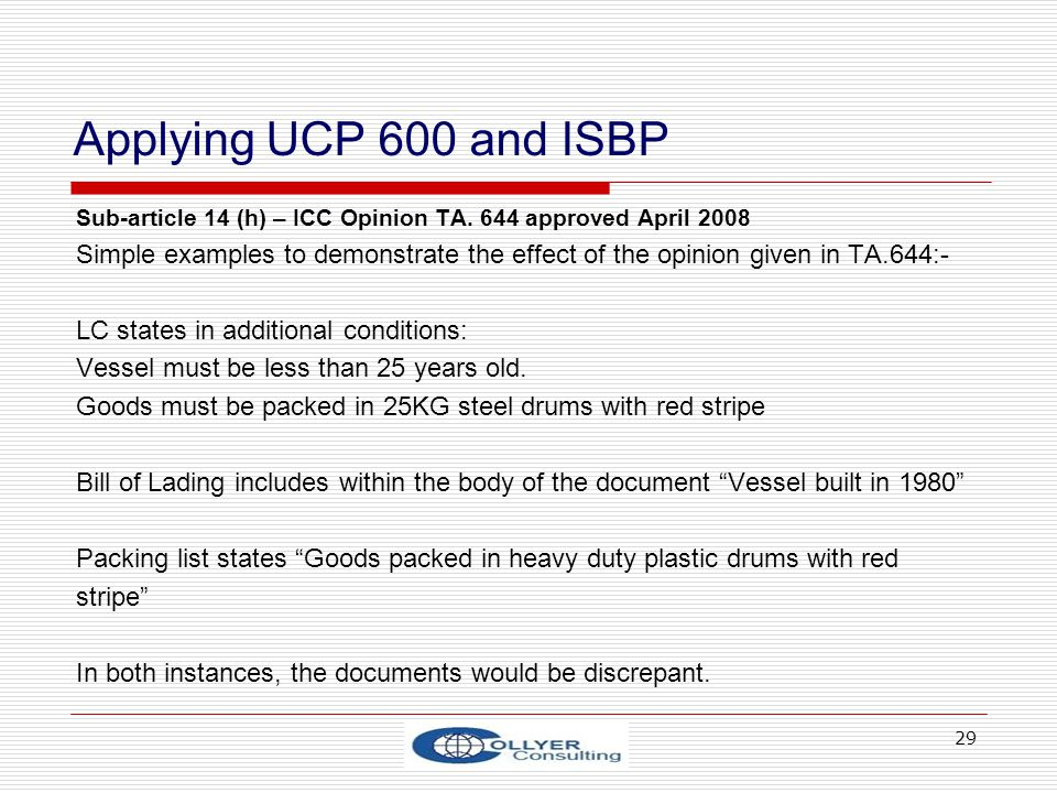 Applying UCP 600 and ISBP Sub-article 14 (h) – ICC Opinion TA. 644 approved April 2008.