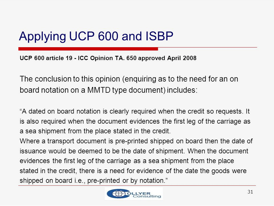 Applying UCP 600 and ISBP UCP 600 article 19 - ICC Opinion TA. 650 approved April 2008.