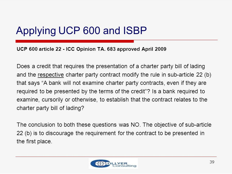 Applying UCP 600 and ISBP UCP 600 article 22 - ICC Opinion TA. 683 approved April 2009.