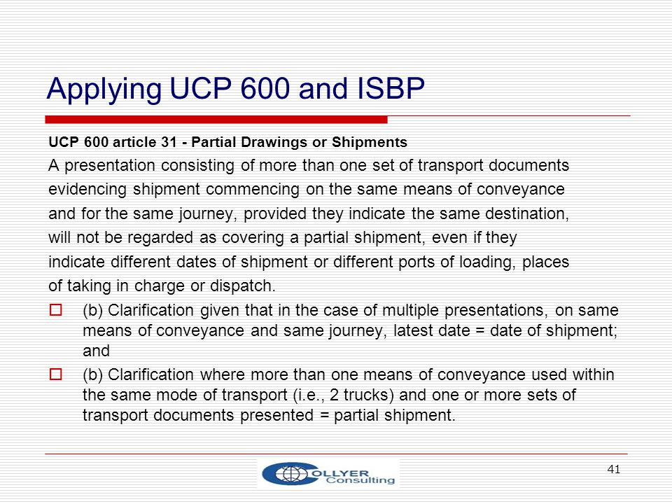 Applying UCP 600 and ISBP UCP 600 article 31 - Partial Drawings or Shipments. A presentation consisting of more than one set of transport documents.