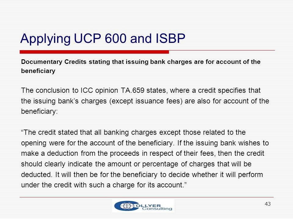 Applying UCP 600 and ISBP Documentary Credits stating that issuing bank charges are for account of the.