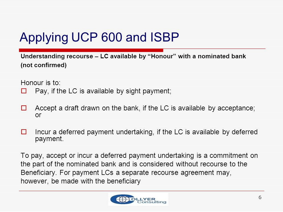 Applying UCP 600 and ISBP Honour is to: