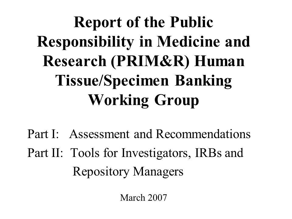 Report of the Public Responsibility in Medicine and Research (PRIM&R) Human Tissue/Specimen Banking Working Group