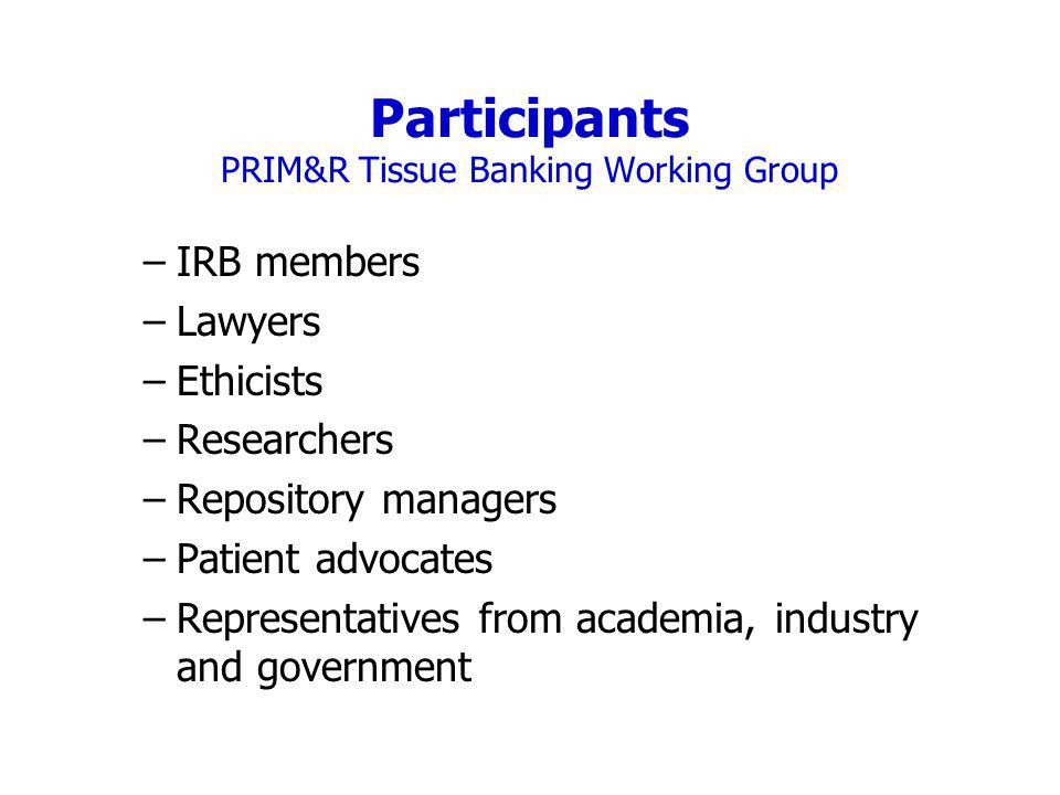Participants PRIM&R Tissue Banking Working Group