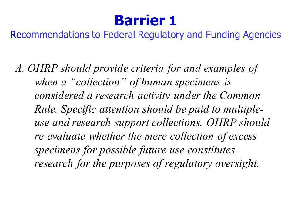 Barrier 1 Recommendations to Federal Regulatory and Funding Agencies
