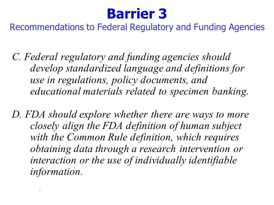 Barrier 3 Recommendations to Federal Regulatory and Funding Agencies