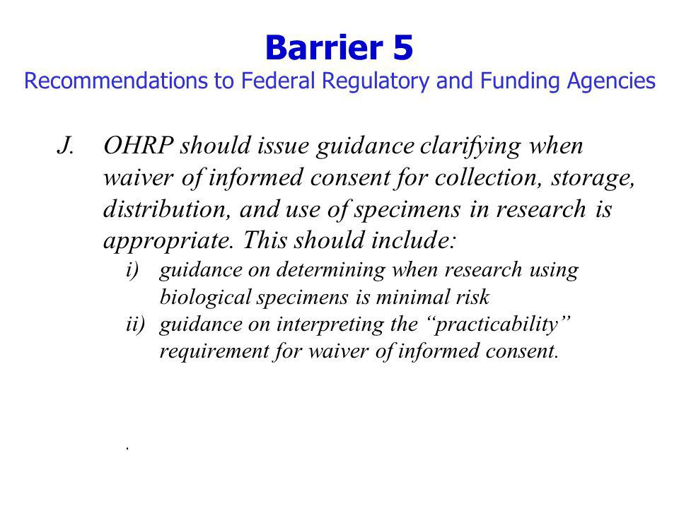 Barrier 5 Recommendations to Federal Regulatory and Funding Agencies