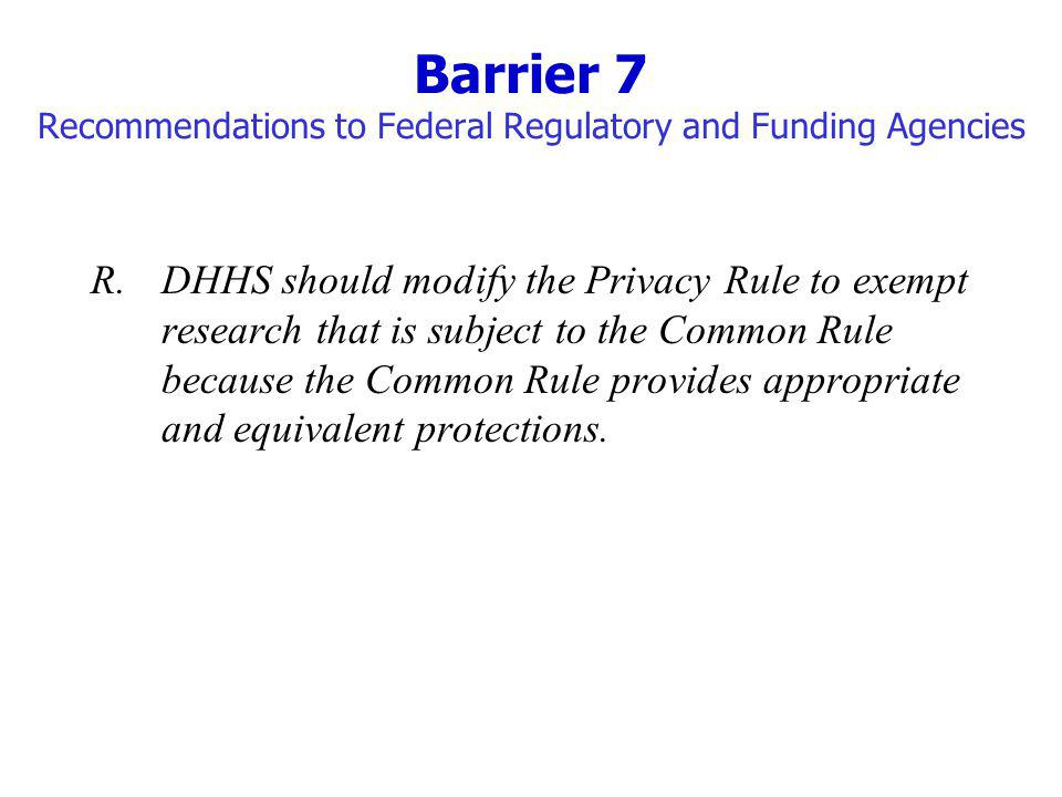Barrier 7 Recommendations to Federal Regulatory and Funding Agencies