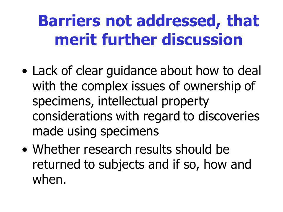 Barriers not addressed, that merit further discussion
