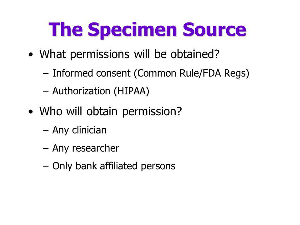 The Specimen Source What permissions will be obtained