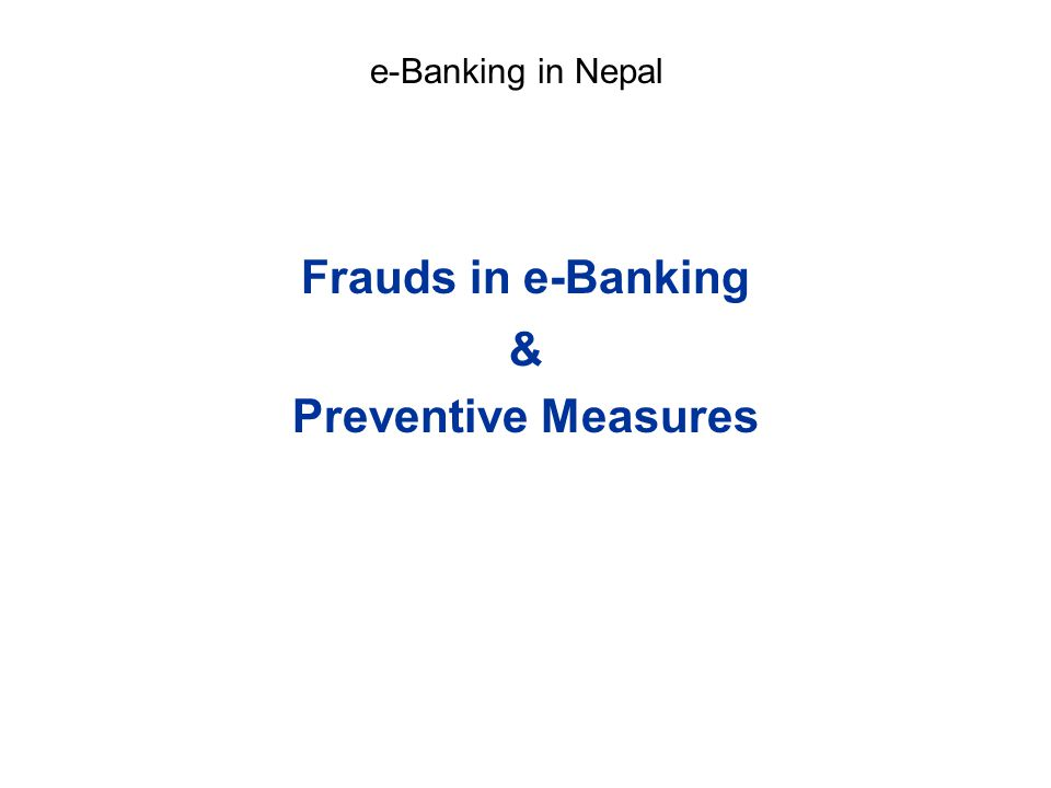 Frauds in e-Banking & Preventive Measures