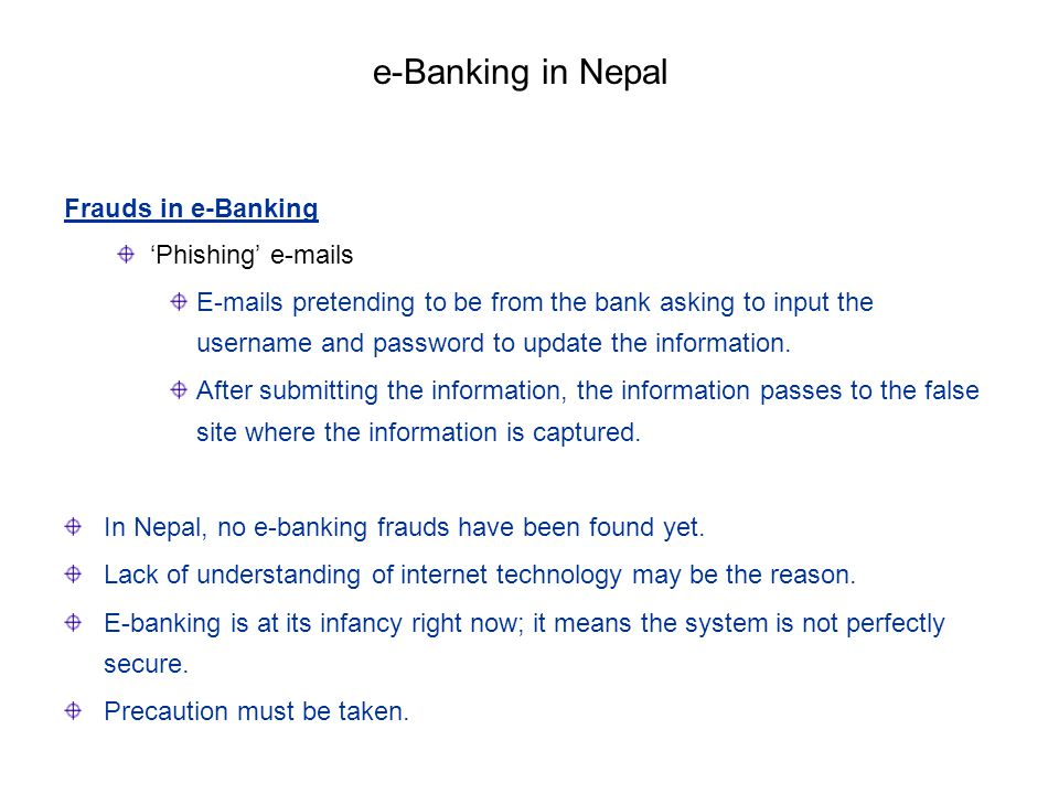e-Banking in Nepal Frauds in e-Banking 'Phishing' e-mails