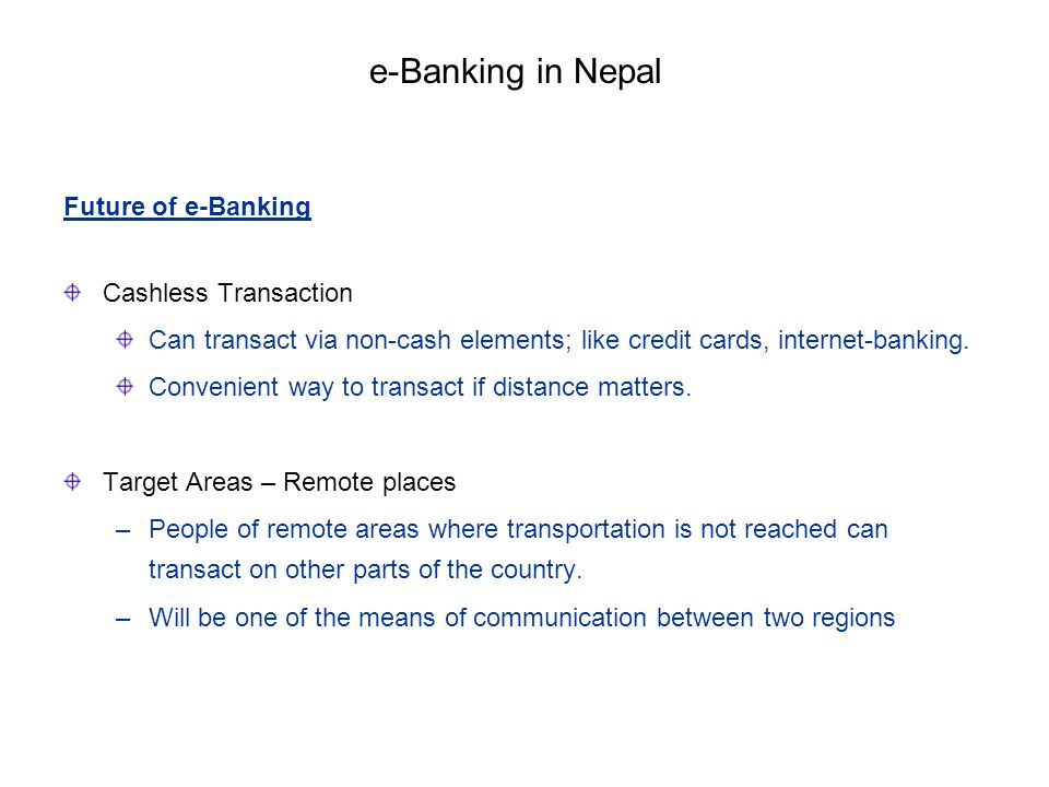 e-Banking in Nepal Future of e-Banking Cashless Transaction