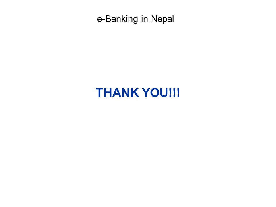 e-Banking in Nepal THANK YOU!!!