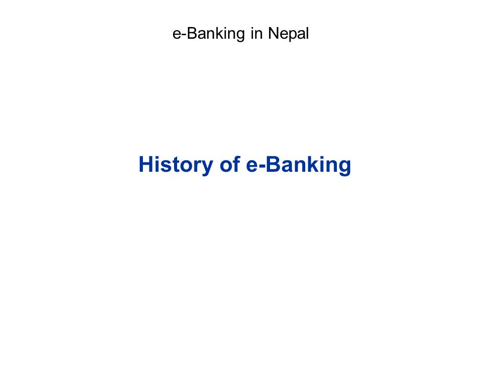 e-Banking in Nepal History of e-Banking