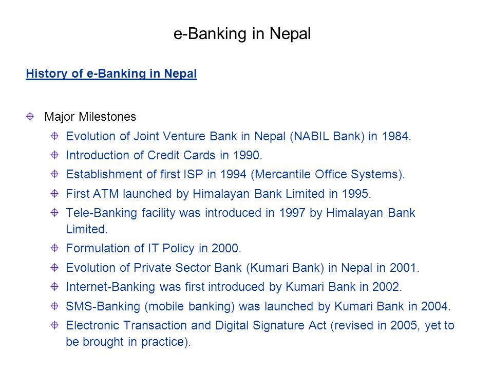 e-Banking in Nepal History of e-Banking in Nepal Major Milestones