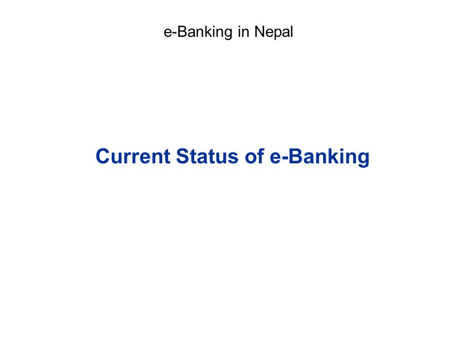 Current Status of e-Banking