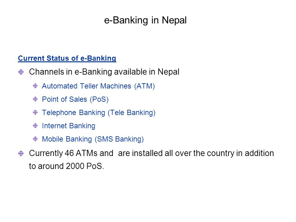 e-Banking in Nepal Channels in e-Banking available in Nepal
