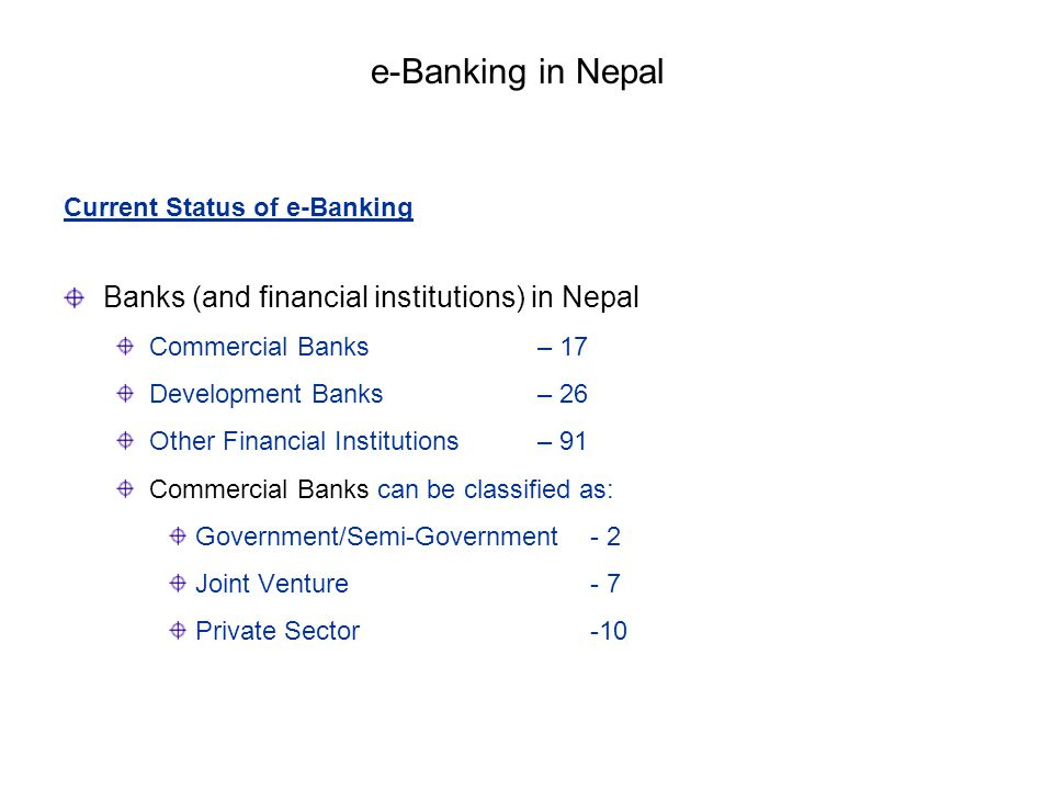 e-Banking in Nepal Banks (and financial institutions) in Nepal