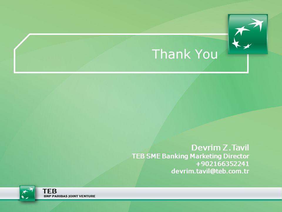 Thank You Devrim Z.Tavil TEB SME Banking Marketing Director