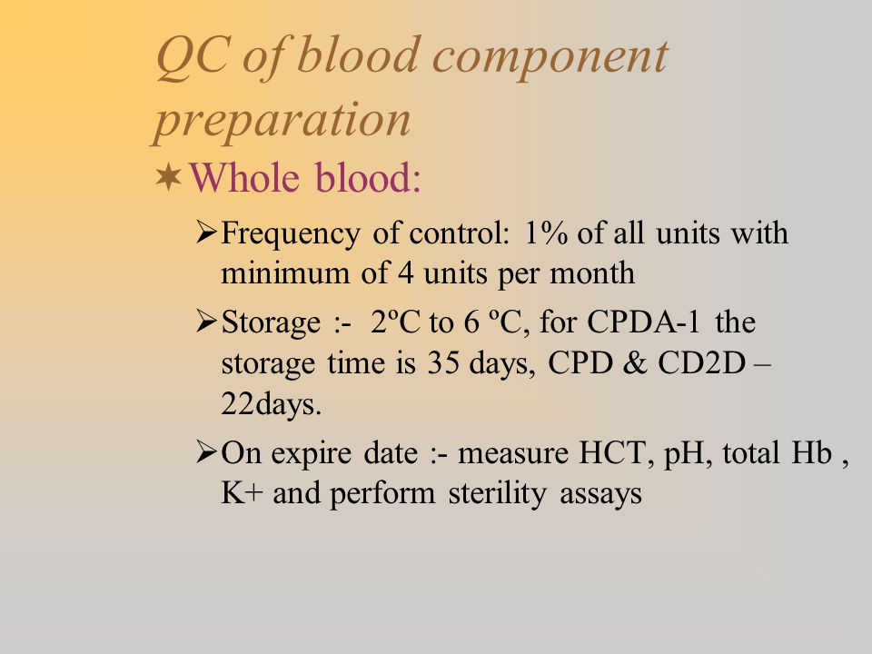 QC of blood component preparation