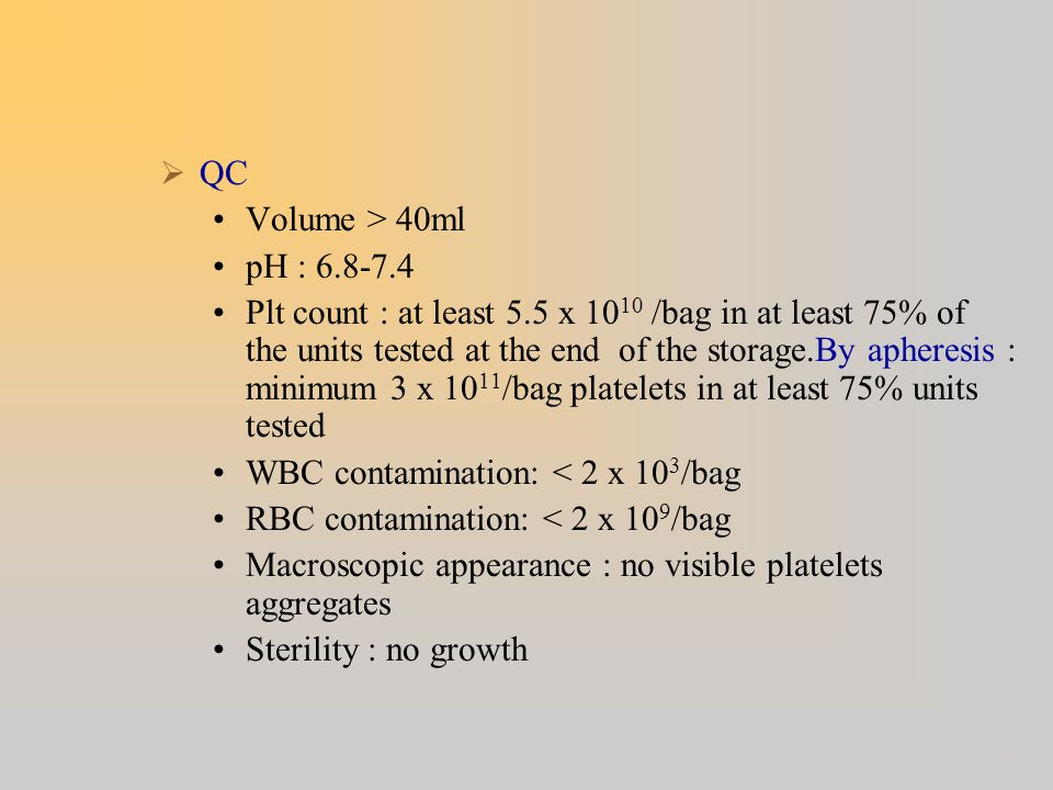 QC Volume > 40ml. pH : 6.8-7.4.