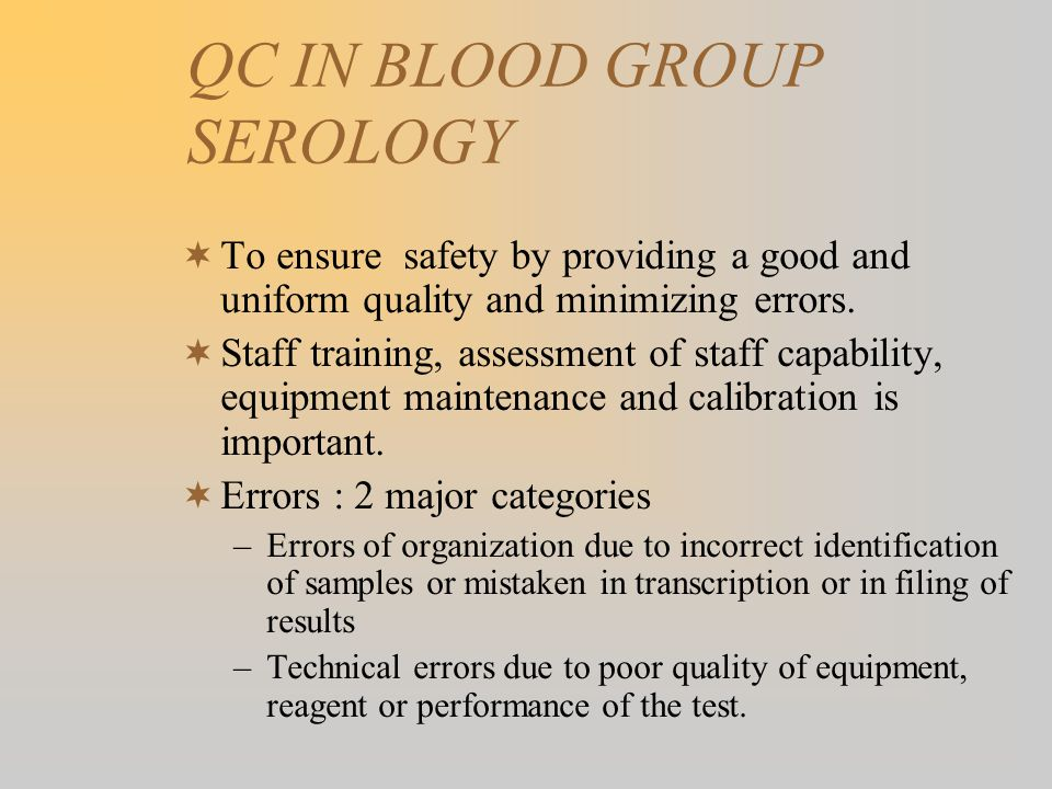 QC IN BLOOD GROUP SEROLOGY