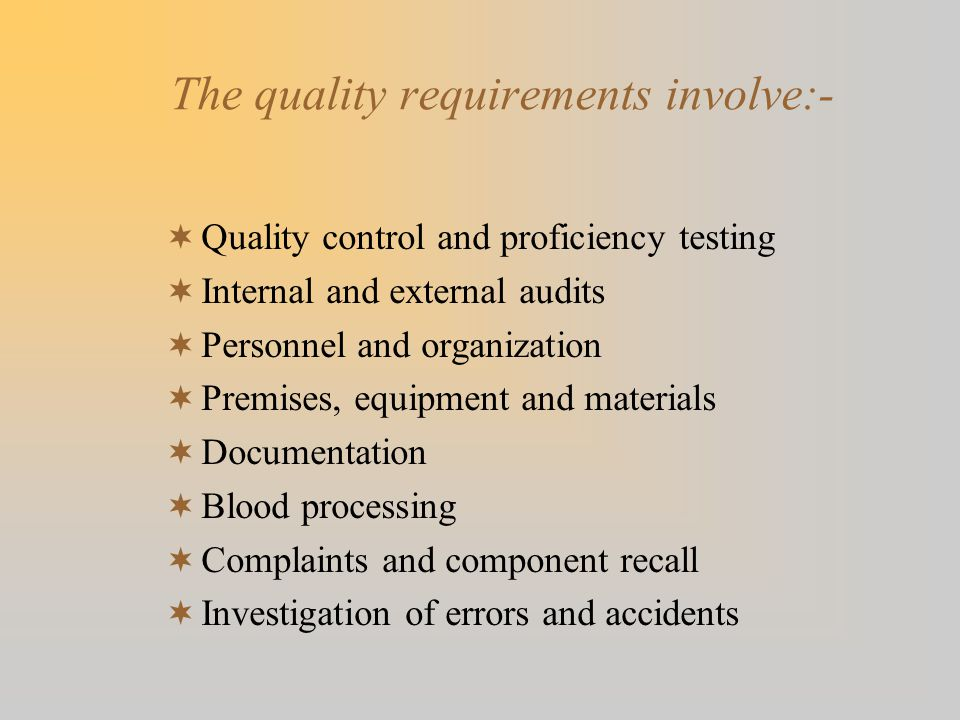 The quality requirements involve:-