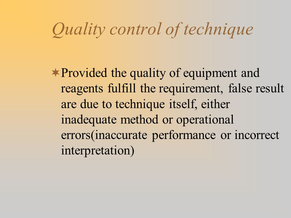 Quality control of technique