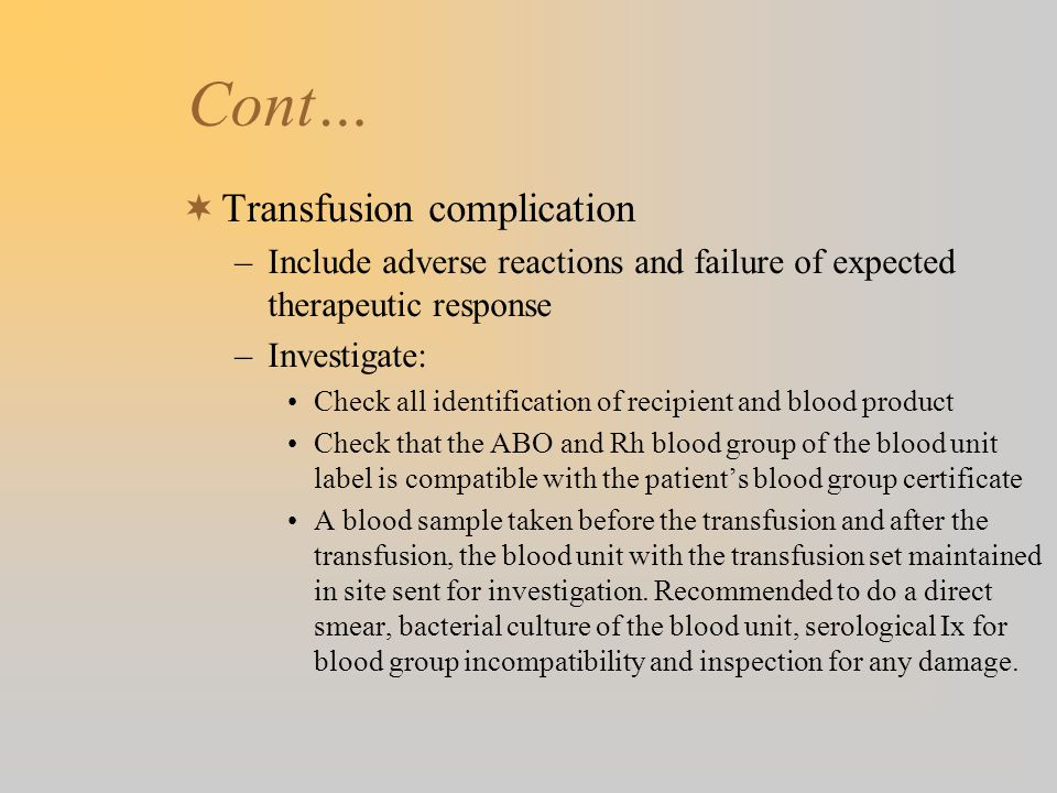 Cont… Transfusion complication