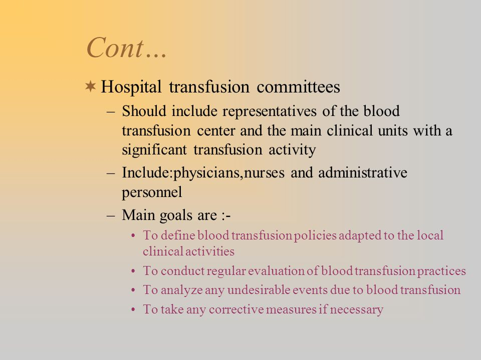 Cont… Hospital transfusion committees