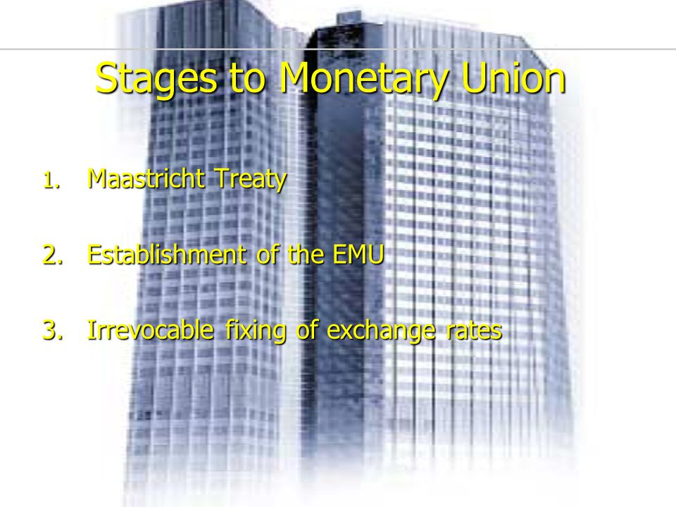Stages to Monetary Union