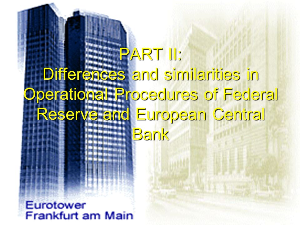PART II: Differences and similarities in Operational Procedures of Federal Reserve and European Central Bank