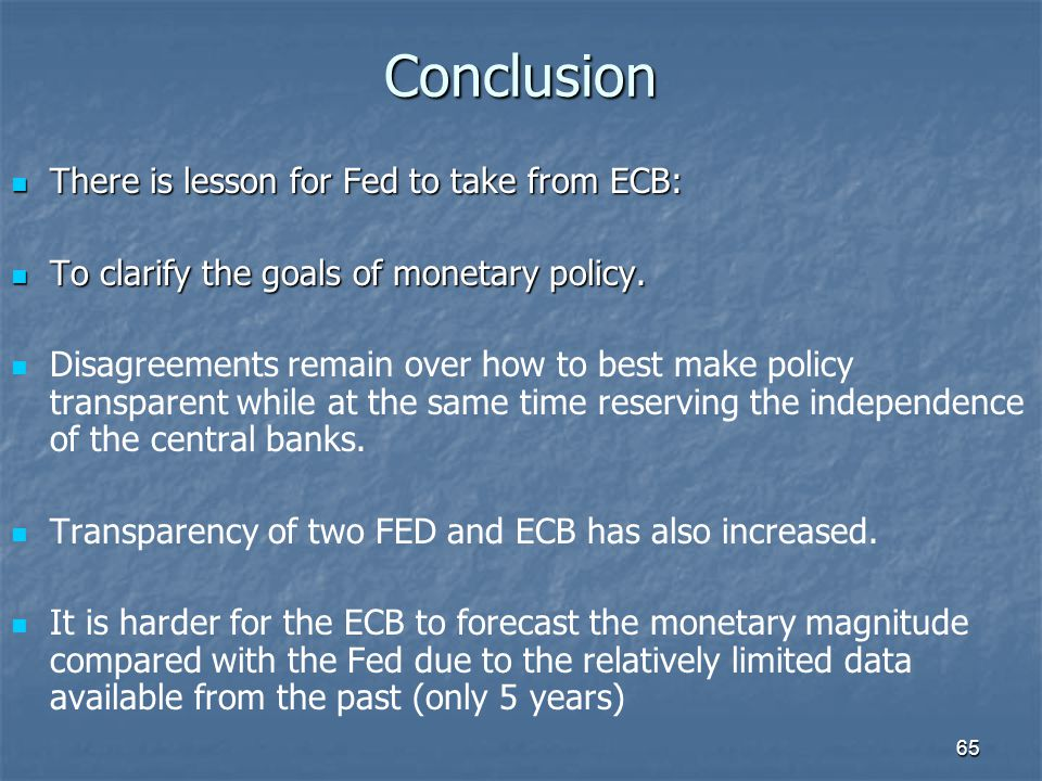 Conclusion There is lesson for Fed to take from ECB: