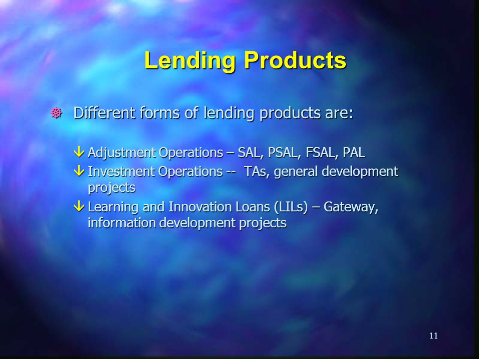 Lending Products Different forms of lending products are: