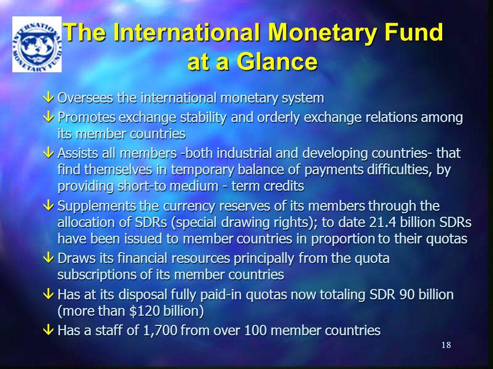 The International Monetary Fund at a Glance