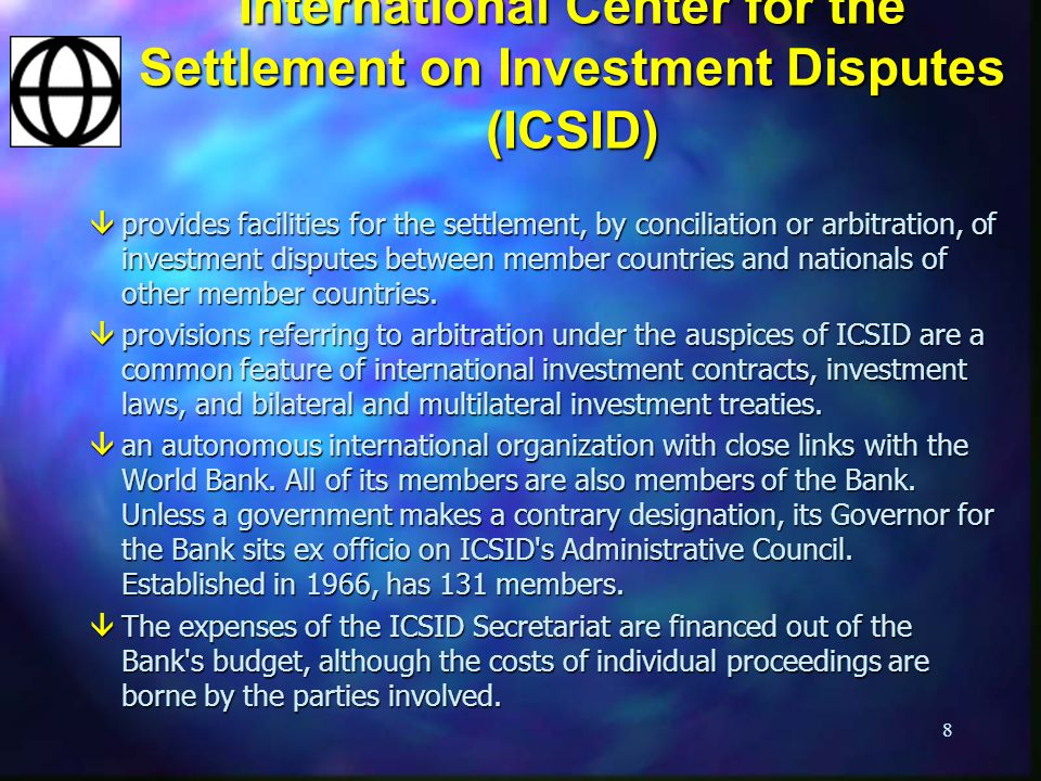 International Center for the Settlement on Investment Disputes (ICSID)