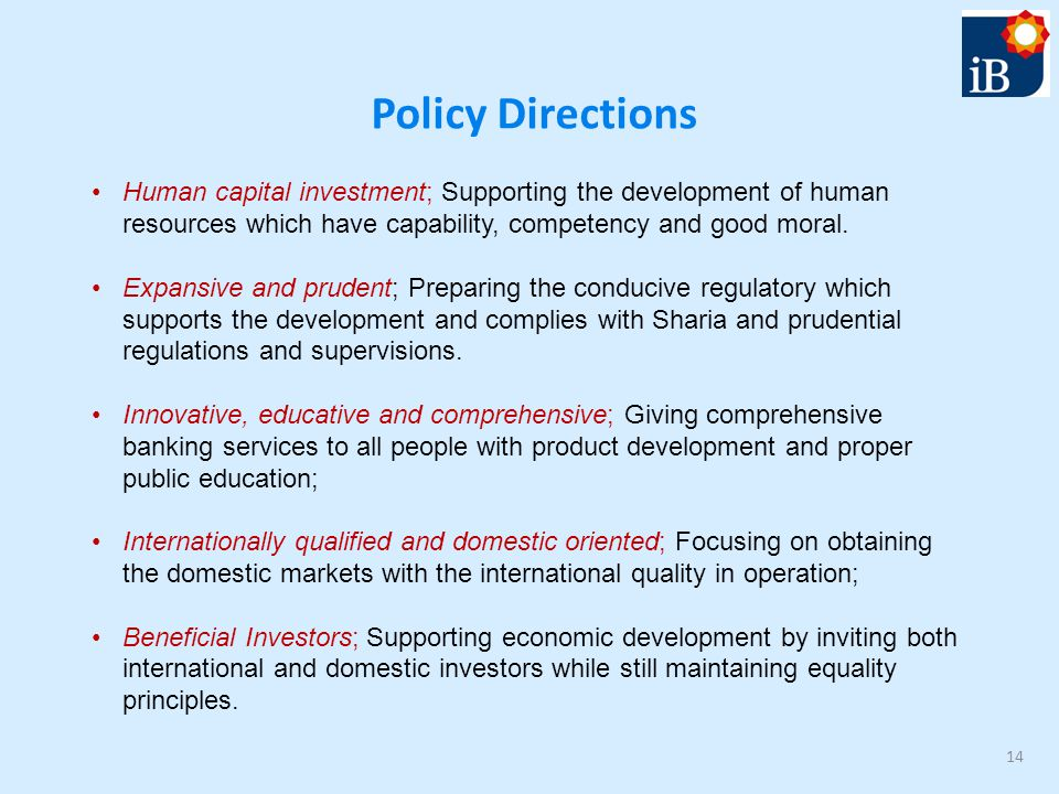 Policy Directions Human capital investment; Supporting the development of human resources which have capability, competency and good moral.