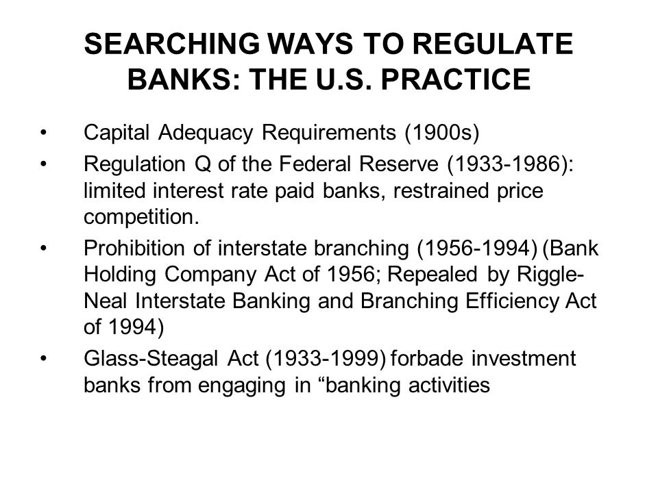 SEARCHING WAYS TO REGULATE BANKS: THE U.S. PRACTICE