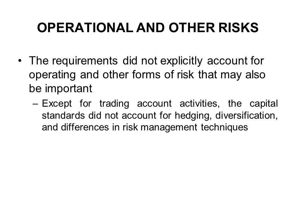 OPERATIONAL AND OTHER RISKS
