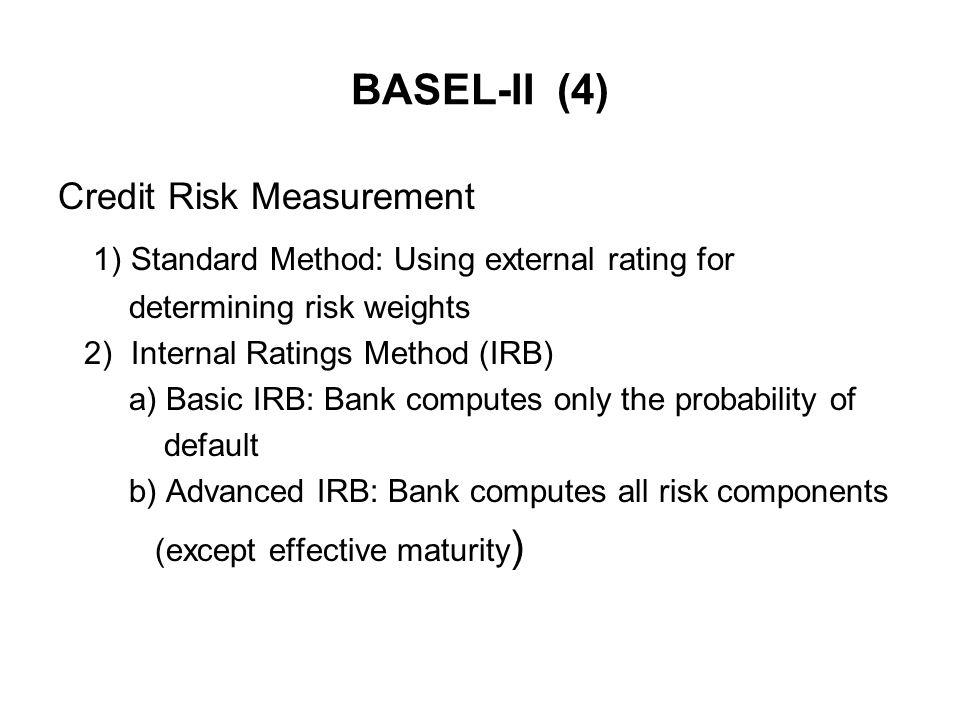 1) Standard Method: Using external rating for