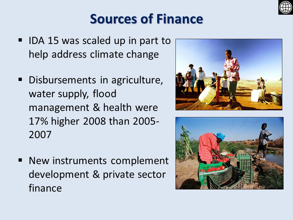 Sources of Finance IDA 15 was scaled up in part to help address climate change.