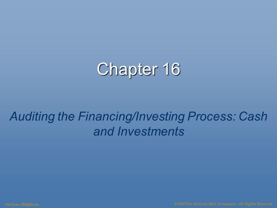 Auditing the Financing/Investing Process: Cash and Investments