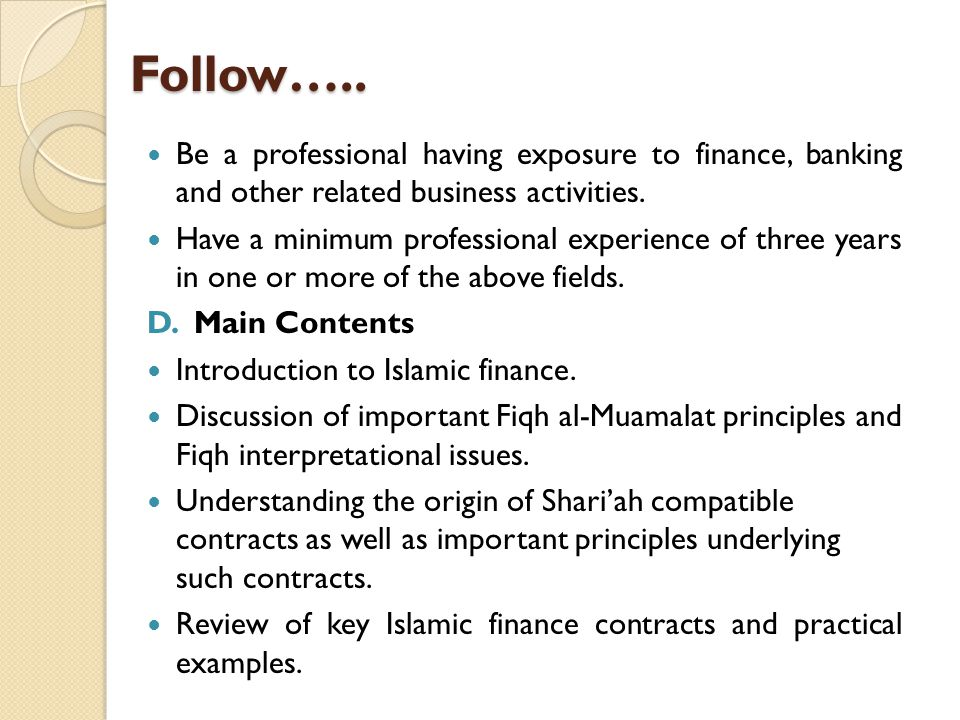 Follow….. Be a professional having exposure to finance, banking and other related business activities.