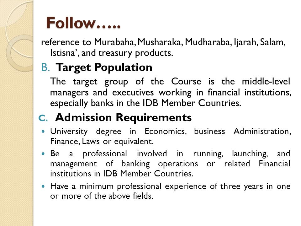 Follow….. B. Target Population Admission Requirements