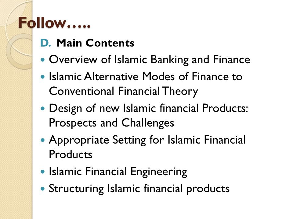 Follow….. Overview of Islamic Banking and Finance