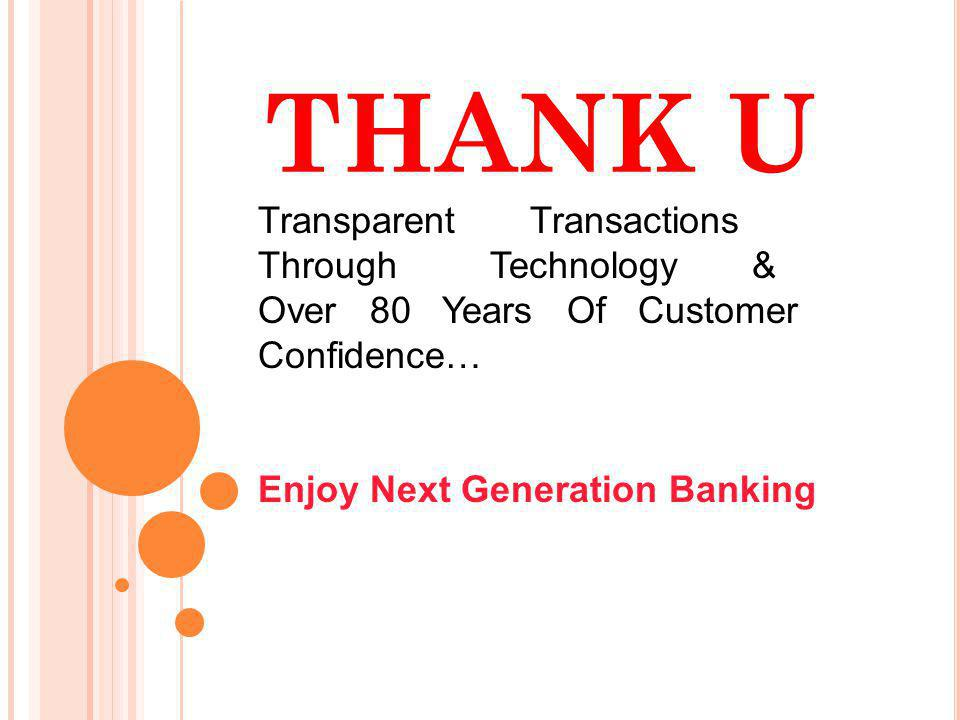 THANK U Transparent Transactions Through Technology &