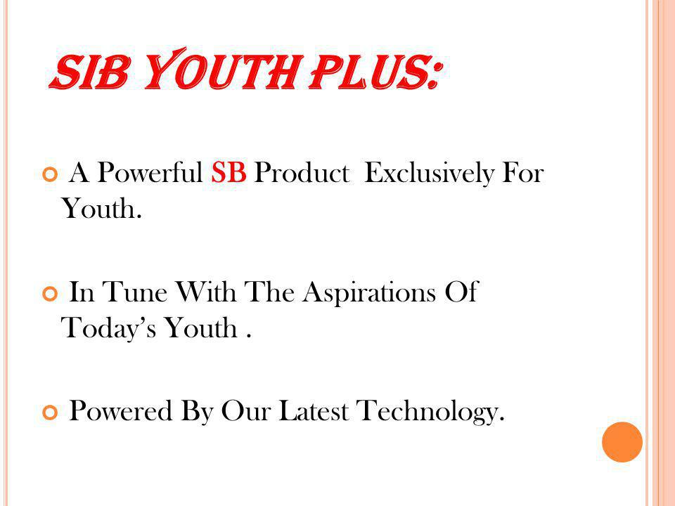 A Powerful SB Product Exclusively For Youth.