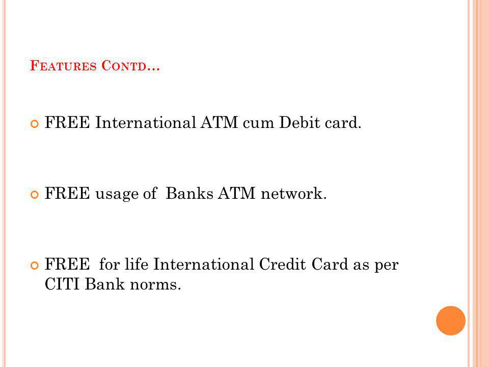 FREE International ATM cum Debit card.